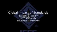 Global Impact of Standards (IEEE Standards Education)