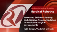 Surgical Robotics: Force and stiffness sensing and assistive telemanipulation in restrictive surgical environments
