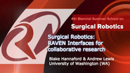 Surgical Robotics: RAVEN Interfaces for collaborative research