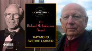 2015 IEEE Honors: IEEE Richard M. Emberson Award - Raymond Sverre Larsen