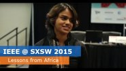 IEEE @ SXSW 2015 - Lessons from Africa: Relationships Over Privacy