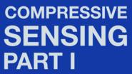 The Fundamentals of Compressive Sensing, Part I: Introduction
