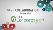 Why is COLLABORATION better with IEEE Collabratec?