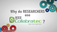 Why do RESEARCHERS use IEEE Collabratec?