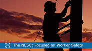 The NESC: Focused on Worker Safety