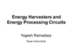 ENERGY HARVESTERS AND ENERGY PROCESSING CIRCUITS