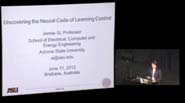 Uncovering the Neural Code of Learning Control - Jennie Si - WCCI 2012 invited lecture