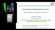Noise Enhanced Information Systems: Denoising Noisy Signals with Noise