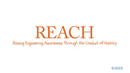 REACH  (Raising Engineering Awareness through the Conduit of History)