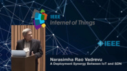 Narasimha Rao Vadrevu: A Deployment Synergy Between IoT and SDN - WF-IoT 2015
