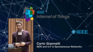 Carlo Giannelli: SDN and IoT in Spontaneous Networks - WF-IoT 2015