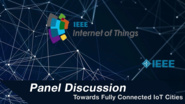 Panel Discussion: Towards Fully IoT Connected Cities - WF-IoT 2015