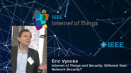 Eric Vyncke: Internet of Things and Security: Different than Network Security? - WF-IoT 2015