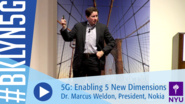 Brooklyn 5G 2016: Dr. Marcus Weldon on 5G: Enabling 5 New Dimensions of Human Possibility