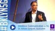 Brooklyn 5G 2016: Dr. Ashwin Sampath on mmWave Communication for 5G