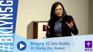 Brooklyn 5G 2016: Dr. Peiying Zhu on Bringing 5G Into Reality