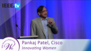 Cisco Leader Pankaj Patel talks Innovating Women - 2016 Women in Engineering Conference