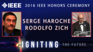 Serge Haroche and Rodolfo Zich receive IEEE Honorary Membership - Honors Ceremony 2016