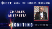 Charles A. Mistretta accepts the IEEE Medal for Innovations in Healthcare Technology - Honors Ceremony 2016