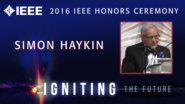 Simon Haykin receives the IEEE James H. Mulligan, Jr. Education Medal - Honors Ceremony 2016
