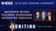 Masahiko Miyaki, Yukihiro Shinohara and Katsuhiko Takeuchi accept the IEEE Medal for Environmental and Safety Technologies - Honors Ceremony 2016