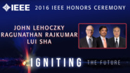 John P. Lehoczky, Ragunathan Rajkumar and Lui Sha accept the IEEE Simon Ramo Medal - Honors Ceremony 2016