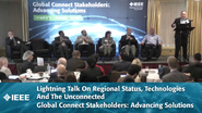 Lightning Talk On Regional Status, Technologies And The Unconnected - Global Connect Stakeholders: Advancing Solutions