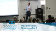 Technology considerations for neuromorphic computing - David Mountain: 2016 International Conference on Rebooting Computing