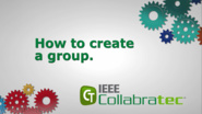 IEEE Collabratec: How to create a group