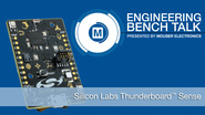 Silicon Labs' Thunderboard Sense (SLTB001A): Mouser Engineering Bench Talk