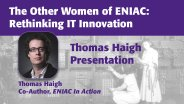 The Other Women of ENIAC: Rethinking IT Innovation - Thomas Haigh