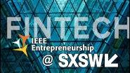 IEEE Entrepreneurship @ SXSW 2017: Fintech Australia