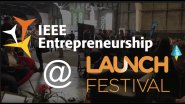 IEEE Entrepreneurship @ LAUNCH Festival 2017