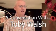 A Conversation with…Toby Walsh