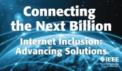 Connecting the Next Billion - Internet Inclusion: Advancing Solutions