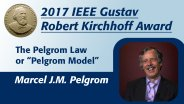 Interview with Marcel J.M. Pelgrom - The Pelgrom Law: IEEE Gustav Robert Kirchhoff Award Recipient