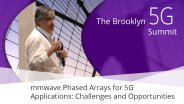 mmwave Phased Arrays for 5G Applications - Challenges and Opportunities - Ian Gresham: Brooklyn 5G Summit 2017