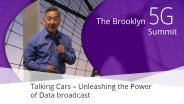 Talking Cars – Unleashing the power of data broadcast - Paul Sakamoto: Brooklyn 5G Summit 2017