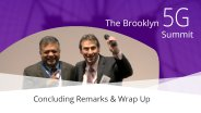 Closing Remarks and Wrap Up: Brooklyn 5G Summit 2017