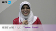 Tazeen Sharif: Inspiring Student WIE Member of the Year Honorable Mention - IEEE WIE ILC Awards 2017