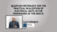 Quantum metrology for the practical realization of electrical units, in the framework of the new SI - IEEE I&M Society Tutorial