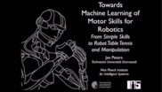Machine Learning of Motor Skills for Robotics