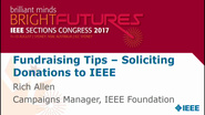 Fundraising Tips: Soliciting Donations to IEEE - Rich Allen - Brief Sessions: Sections Congress 2017