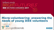 Micro-volunteering: Answering the Needs of Young IEEE Volunteers - Flavia Dinca - Brief Sessions: Sections Congress 2017
