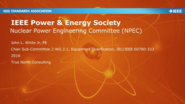 The Benefits of Using IEEE Nuclear Standards: A Multi-Stakeholder View (webinar)