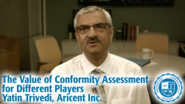 The Value of Conformity Assessment for Different Players - Yatin Trivedi, Aricent Inc.