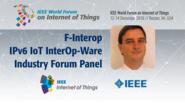 Sebastien Ziegler: F-Interop - IPv6 IoT InterOp-Ware Industry Forum Panel: WF IoT 2016