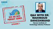 Q&A with Dr. Mahmoud Daneshmand: IEEE Big Data Podcast, Episode 1