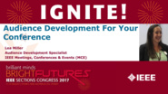 Audience Development For Your Conference - Lea Miller - Ignite: Sections Congress 2017