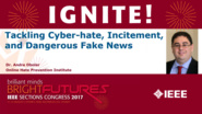 Tackling Cyber-Hate, Incitement and Dangerous Fake News - Andre Oboler - Ignite: Sections Congress 2017